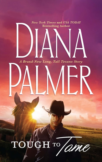 Tough To Tame ebook by Diana Palmer