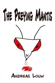 The Preying Mantis ebook by Andreas Louw