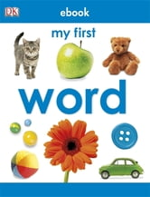 My First Word ebook by DK Publishing