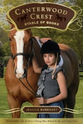The Canterwood Crest Stable of Books - Take the Reins; Chasing Blue; Behind the Bit; Triple Fault ebook by Jessica Burkhart