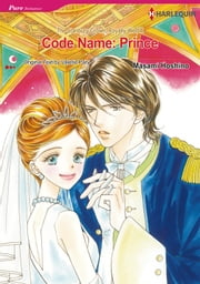 Code Name: Prince (Harlequin Comics) - Harlequin Comics ebook by Valerie Parv,Masami Hoshino