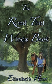 The Road That Winds Back ebook by Elizabeth Hunt