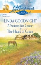 A Season for Grace and The Heart of Grace - An Anthology 電子書 by Linda Goodnight