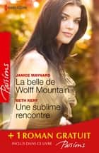 La belle de Wolff Mountain - Une sublime rencontre - Des roses rouges pour Lisa - (promotion) ebook by Janice Maynard, Beth Kery, Karen Rose Smith