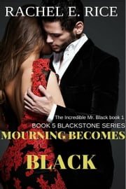 Mourning Becomes Black (Book 5) ebook by Rachel E. Rice