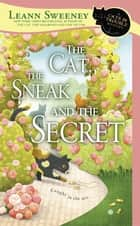 The Cat, the Sneak and the Secret - A Cats in Trouble Mystery ebook by Leann Sweeney