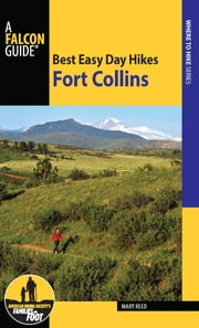 Best Easy Day Hikes Fort Collins ebook by Mary Reed