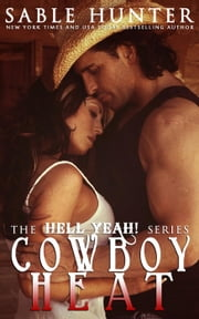 Cowboy Heat - Hell Yeah!, #1 ebook by Sable Hunter