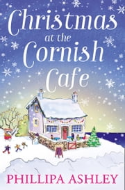 Christmas at the Cornish Café (The Cornish Café Series, Book 2) ebook by Phillipa Ashley