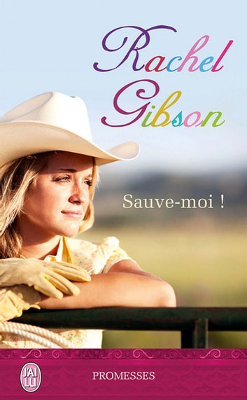 Sauve-moi ! ebook by Rachel Gibson