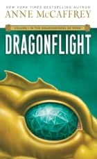 Dragonflight - Volume I in The Dragonriders of Pern ebook by Anne McCaffrey