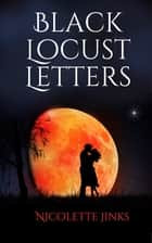 Black Locust Letters ebook by Nicolette Jinks