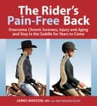 The Rider's Pain-Free Back - Overcome Chronic Soreness, Injury, and Aging, and Stay in the Saddle for Years to Come ebook by James Warson, Ami Hendrickson