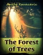 The Forest of Trees ebook by Anita Kovacevic