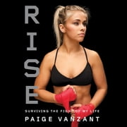 Rise - Surviving the Fight of My Life audiobook by Paige VanZant