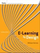 e-Learning by Design ebook by William Horton
