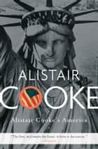 Alistair Cooke's America ebook by Alistair Cooke