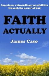 Faith Actually ebook by James Caso