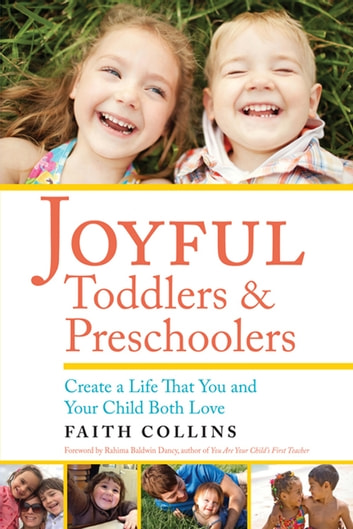 Joyful toddlers and preschoolers ebook by faith collins joyful toddlers and preschoolers create a life that you and your child both love ebook fandeluxe Gallery