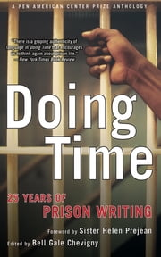 Doing Time - 25 Years of Prison Writing ebook by Bell Gale Chevigny,Helen Prejean