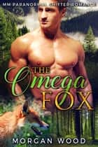 The Omega Fox ebook by Morgan Wood
