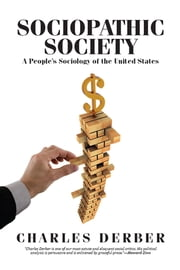 Sociopathic Society - A People's Sociology of the United States ebook by Charles Derber