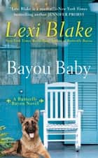 Bayou Baby ebook by Lexi Blake