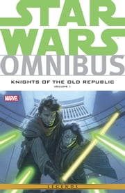 Star Wars Omnibus Knights of the Old Republic Vol. 1 ebook by John Jackson Miller,Brian Ching,Travel Foreman