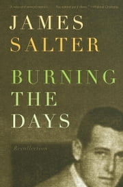 Burning the Days - Recollection ebook by James Salter
