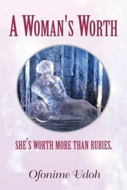A Woman's Worth ebook by Ofonime Udoh