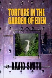 Torture in the Garden of Eden ebook by David Smith