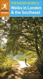 The Rough Guide to Walks in London & the Southeast ebook by Helena Smith