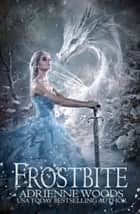 Frostbite ebook by Adrienne Woods