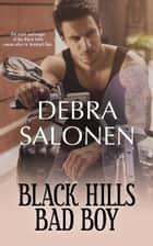 Black Hills Bad Boy - a Hollywood-meets-the-real-wild-west contemporary romance series ebook by Debra Salonen