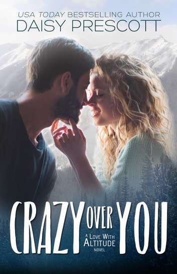 Crazy Over You ebook by Daisy Prescott