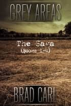 Grey Areas - The Saga (Books 1-4) ebook by Brad Carl