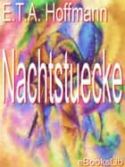 Nachtstuecke ebook by E.T.A. Hoffmann