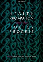 Health Promotion and the Policy Process ebook by Carole Clavier, Evelyne de Leeuw