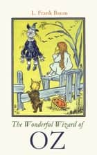 The Wonderful Wizard of OZ - Christmas Specials Series ebook by L. Frank Baum