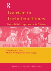 Tourism in Turbulent Times ebook by Jeff Wilks,Donna Pendergast,Peter Leggat