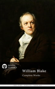 Complete Works of William Blake (Delphi Classics) ebook by William Blake,Delphi Classics