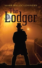 The Lodger ebook by Marie Belloc Lowndes
