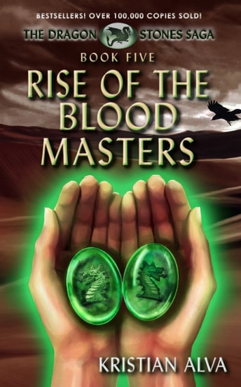 Rise of the Blood Masters: Book Five of the Dragon Stone Saga 電子書 by Kristian Alva