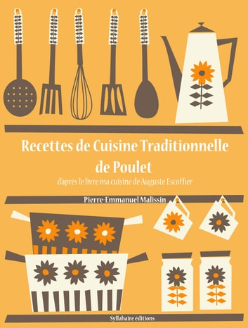 Recettes de cuisine traditionnelle de poulet ebook by for Cuisine traditionnelle
