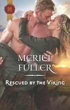 Rescued by the Viking ebook by Meriel Fuller