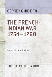 The French-Indian War 1754?1760 ebook by Daniel Marston