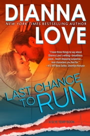 Last Chance To Run: Slye Temp Prequel ebook by Dianna Love