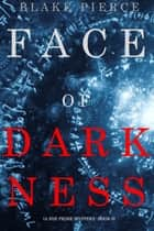 Face of Darkness (A Zoe Prime Mystery—Book 6) ebook by Blake Pierce