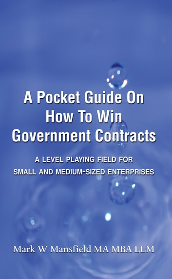 A Pocket Guide on How to Win Government Contracts ebook by Mark W. Mansfield