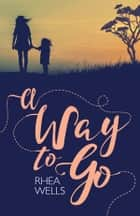 Way to Go ebook by Rhea Wells